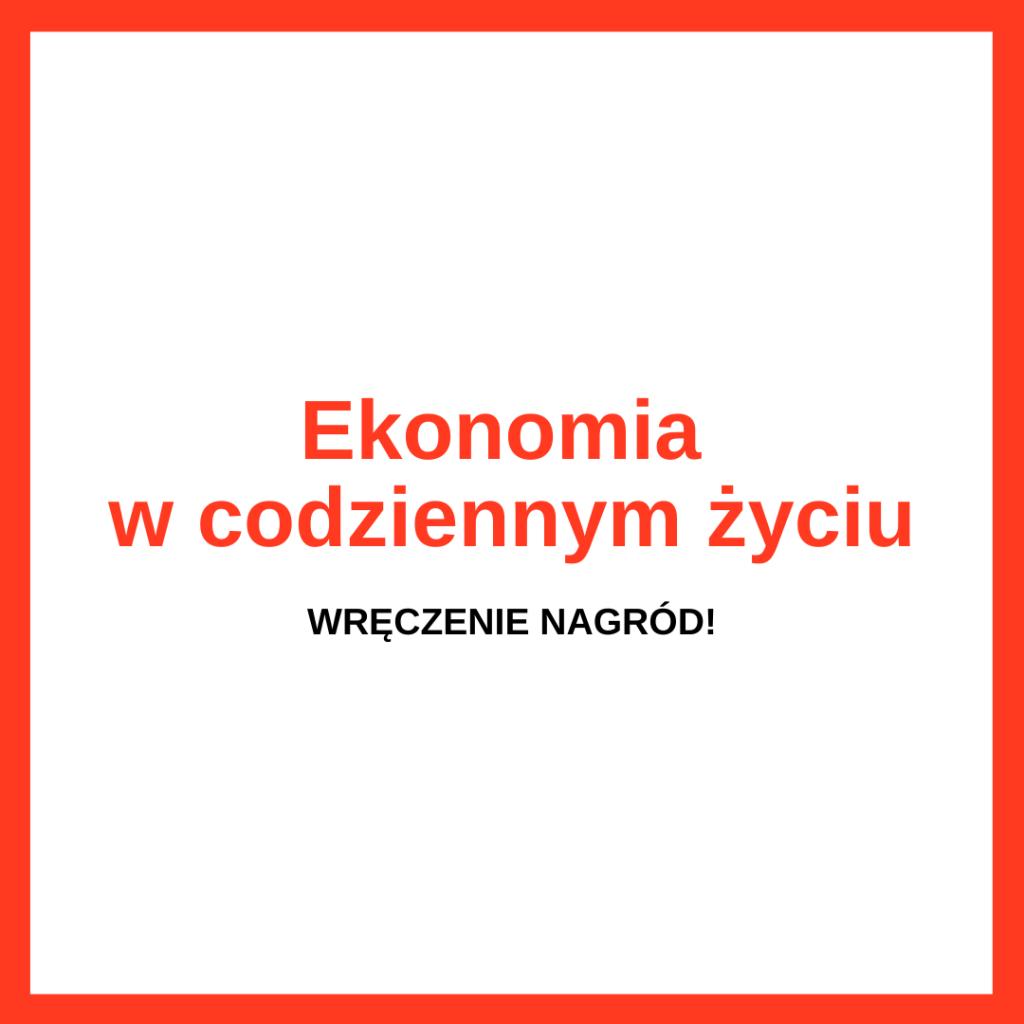 """Wręczenie nagród """"Ekonomia w codziennym życiu"""""""