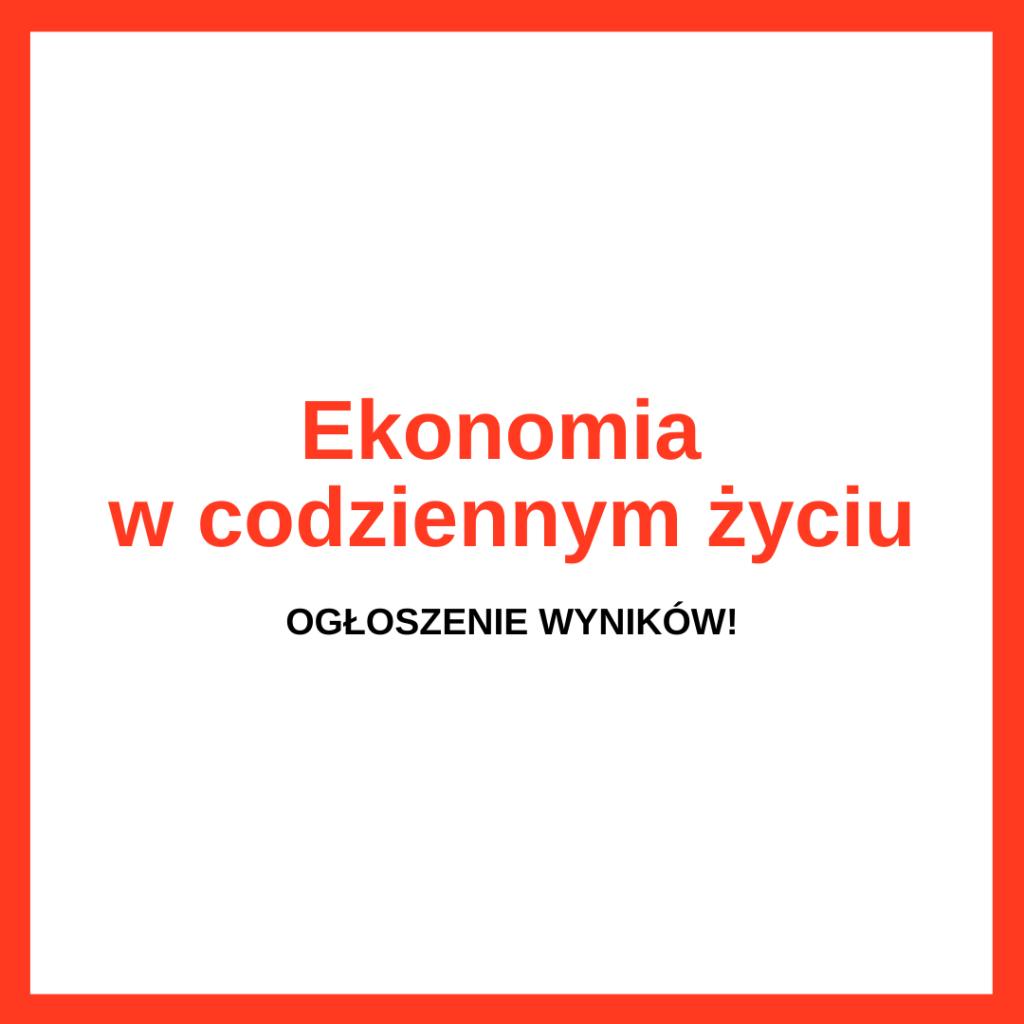 """Wyniki konkursu – """"Ekonomia w codziennym życiu"""""""