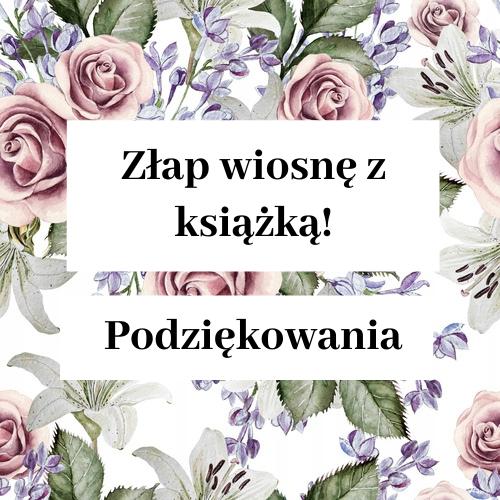 """""""ZŁAP WIOSNĘ Z KSIĄŻKĄ"""" PODSUMOWANIE AKCJI!"""
