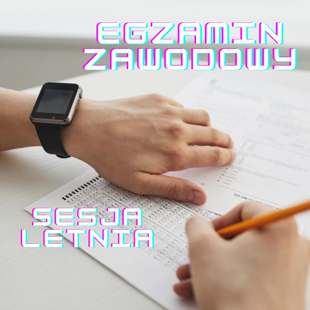 Egzaminy zawodowe 2021 w sesji letniej…